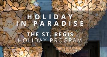 Holiday Program at The St. Regis Resort